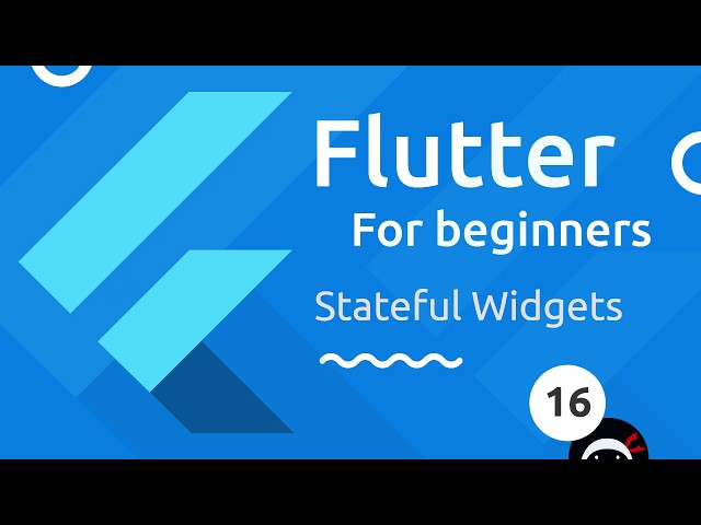 Flutter Tutorial for Beginners #16 - Stateful Widgets