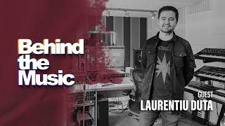 Behind the Music ▸ Laurentiu Duta