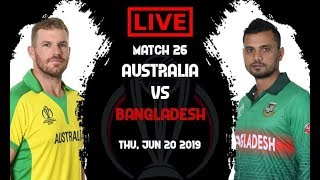 Bangladesh vs Australia Live | ICC World Cup 2019