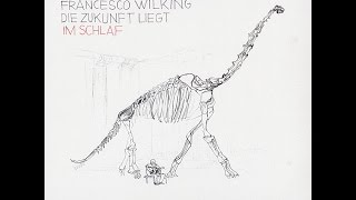 Francesco Wilking - Ich werde alt