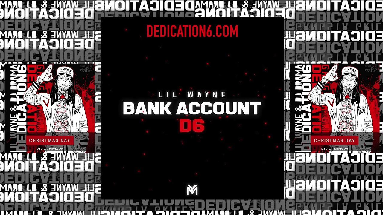 Lil Wayne Bank Account Dedication 6 Lyrics Youtube