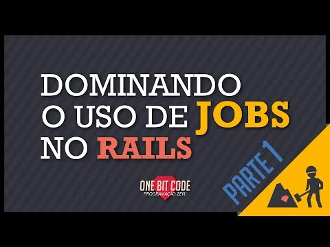 Dominando o uso de Jobs no Rails - Parte 1