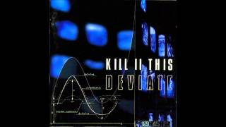 Kill II This - Deviate (Full Album)