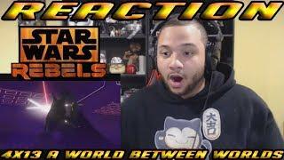 Star Wars Rebels Season 4 Episode 13 A World Between Worlds - REACTION!!
