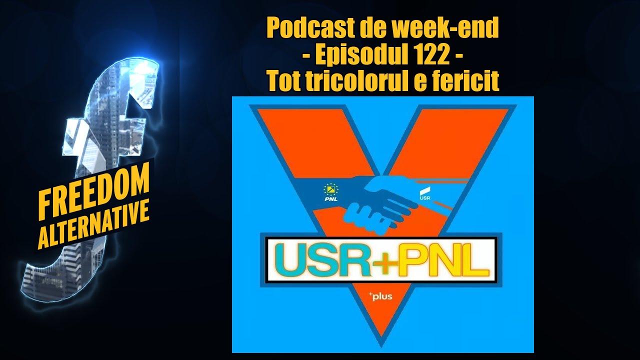 Tot tricolorul e fericit – Podcast de week-end – ep. 122