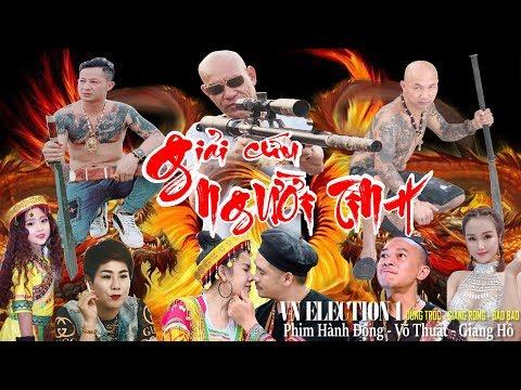 GIẢI CỨU NGƯỜI TÌNH | Phim Võ Thuật Hành Động Đỉnh Cao 2019 | Phim Giang Hồ Việt Nam Hay | Dũng Trọc