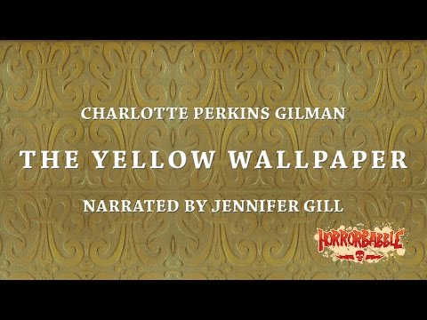 """The Yellow Wallpaper"" by Charlotte Perkins Gilman (Narrated by Jennifer Gill)"