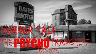 Horror Talk: The Psycho Franchise (1960-2017)