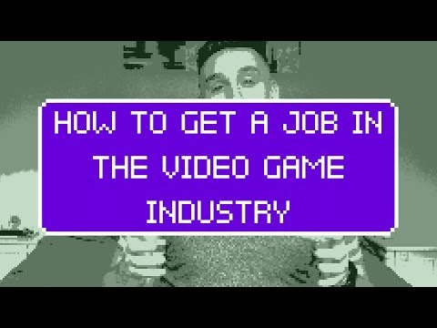 How To Get A Job In The Video Game Industry
