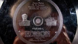 JAZZ BABY by Gladys Rice as Rachel Grant on Edison Diamond Disc
