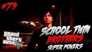 GTA 5 School Twin Brothers Ep. 73 - SUPER POWERS (GTA 5 RP)