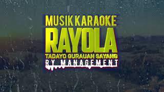 Download Lagu Tadayo Gurauan Sayang - RAYOLA ( Musik Karaoke ) mp3