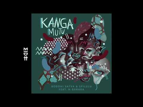 Boddhi Satva - Kanga Mutu feat. Spilulu & H-Baraka (Ancestral Soul Remix)