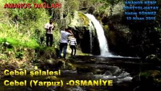 CEBEL Yarpuz ŞELALESİ   OSMANİYE Amanos dağları Amanos keşif
