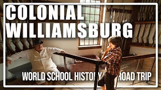 Worldschool Tour: Colonial Williamsburg living history park in Virginia