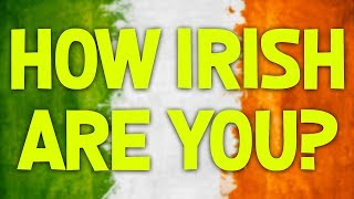 How Irish Are You!?