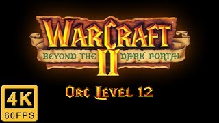 Warcraft II: Beyond the Dark Portal Walkthrough | Orc Level 12 [Ending]