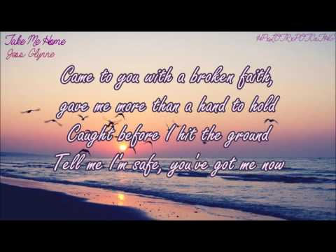 Take Me Home - Jess Glynne [LYRICS]