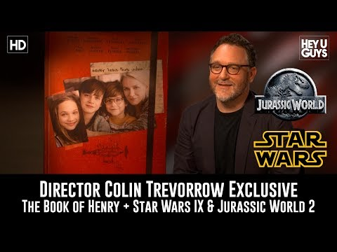 Colin Trevorrow The Book of Henry + Star Wars IX & Jurassic World 2 - Exclusive Interview