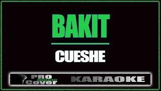 Bakit - CUESHE (KARAOKE)