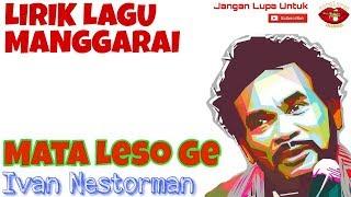 Mata Leso Ge  - Lirik Video - Ivan Nestorman