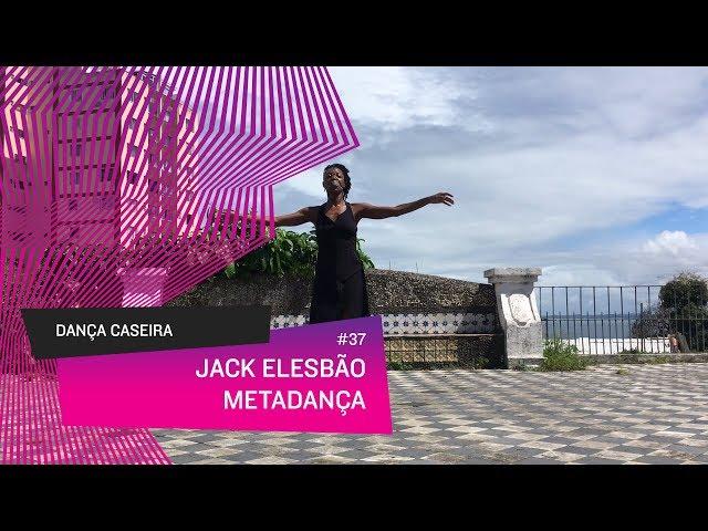 Dança Caseira: Jack (ep 37) - MetaDança