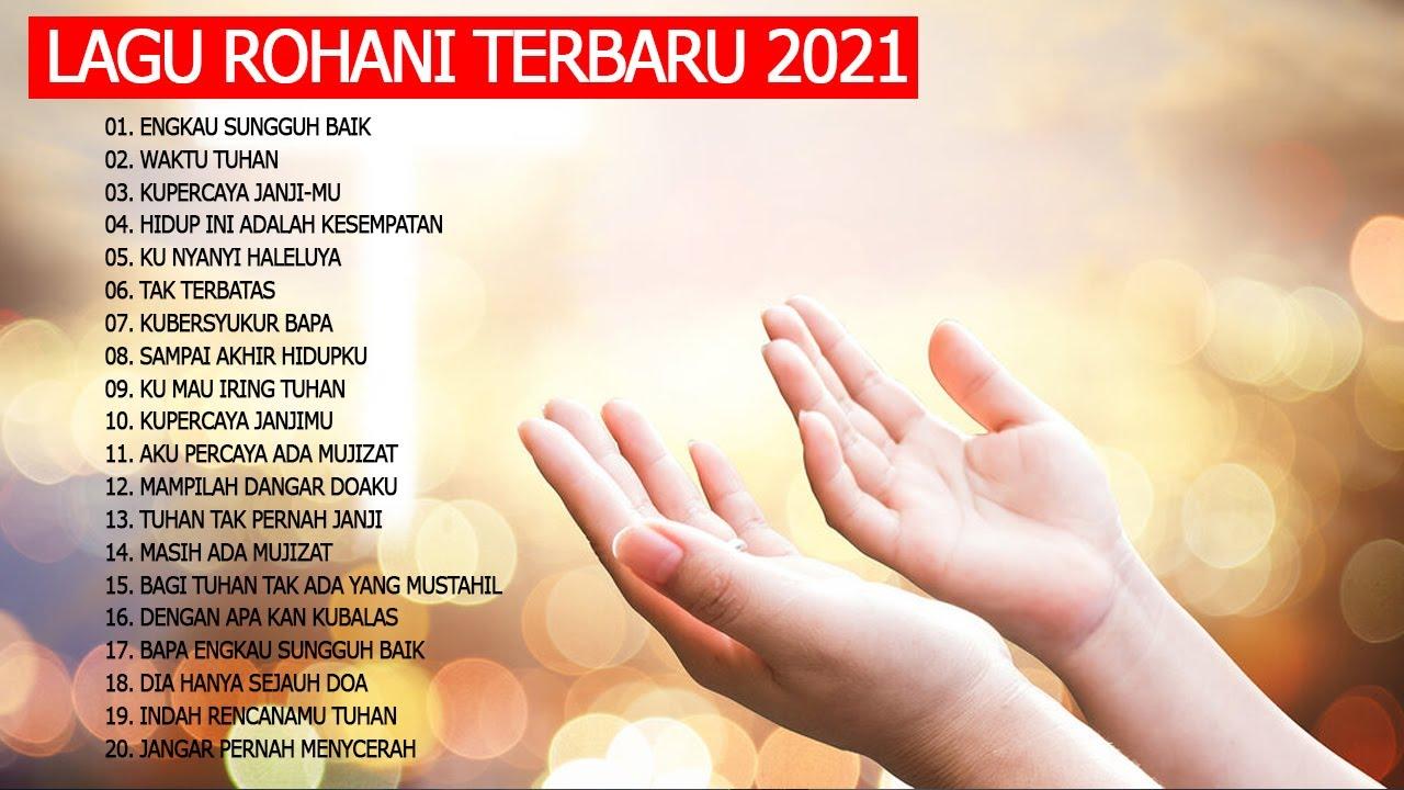 Lagu Rohani Memberi Semangat Hidup 2021 || Lagu Rohani Kristen Terbaru 2021 Paling Menyentuh Hati