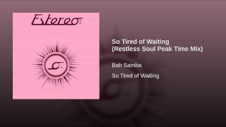 So Tired of Waiting (Restless Soul Peak Time Mix)