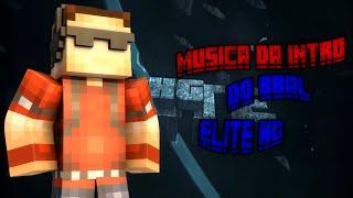 Musica Da Intro Do Bbal (EliteHG)