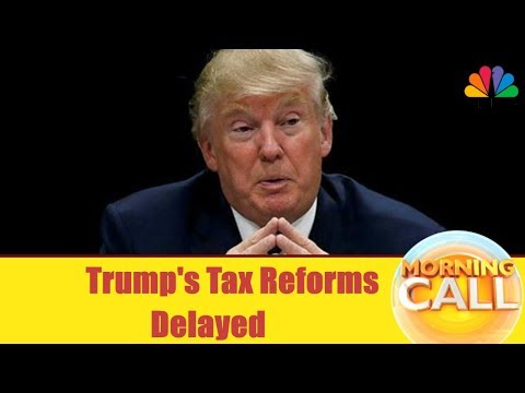 Donald Trump's Tax Reforms Delayed | Banking Shares Hit | Business News Today | CNBC Awaaz
