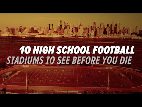 10 High School Football Stadiums To See Before You Die