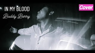 Shawn Mendes - In My Blood ( Buddy Berry Cover REMIX VERSION)