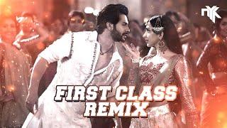 First Class (Kalank) | DJ NYK Remix | Varun Dhawan , Alia Bhatt, Kiara | Arijit Singh | Pritam