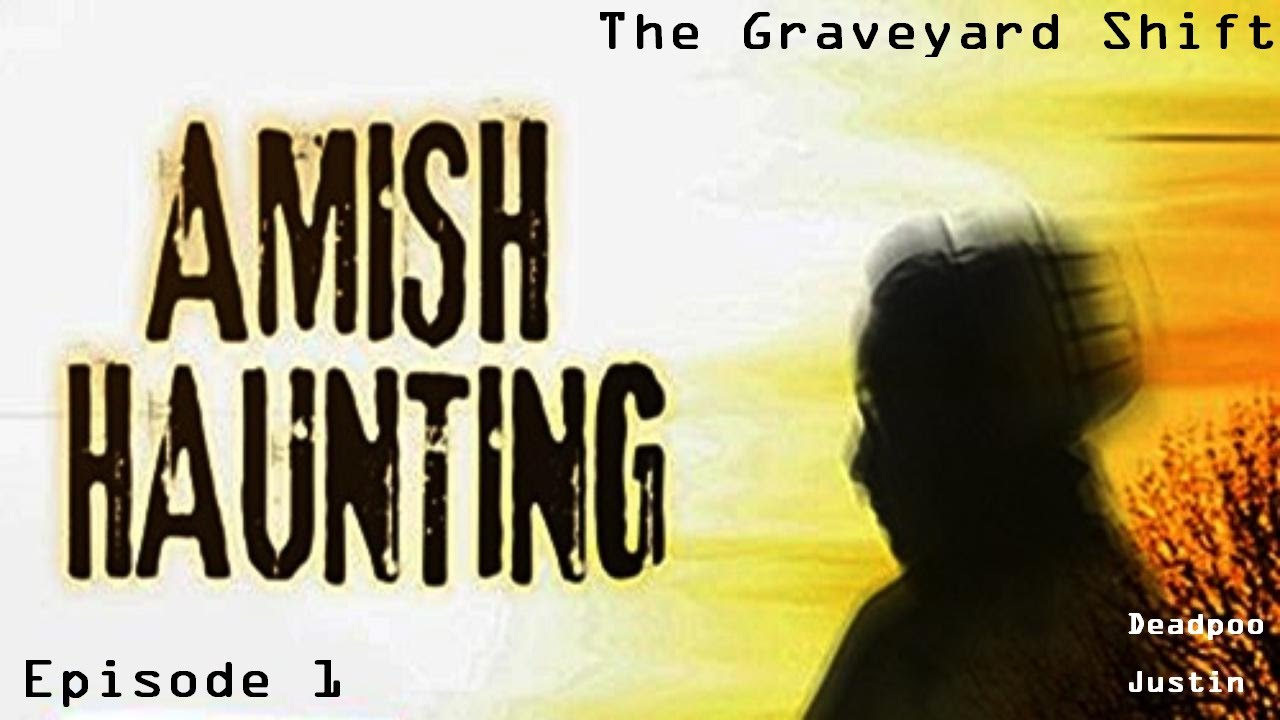 Download The Graveyard Shift Episode 1- Amish Haunting: Goat Baby/Evil Taxi