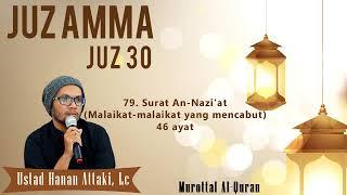 Ustadz Hanan Attaki Murottal Merdu Surat An Nazi'at Malaikat malaikat yang mencabut   46 ayat