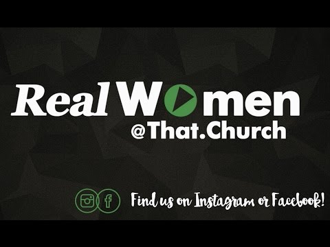 Real Women Week 7