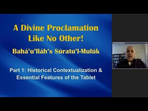 Web Talk # 21 | A Divine Proclamation Like No Other: Baha'u'llah's Suratu'l-Muluk Part 1