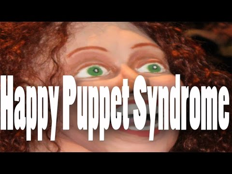 Happy Puppet Syndrome