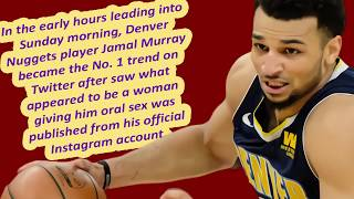 JAMAL MURRAY ig Video: About INSTAGRAM story and TWITTER Jamal Murray (Girlfriend 2020 or Wife?)