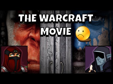 Thoughts on the Warcraft Movie - (Nixxiom and Moocluck) SPOILERS