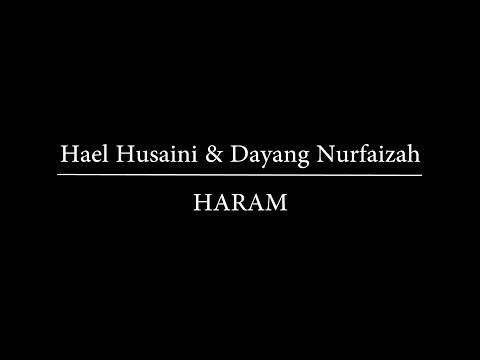 Hael Husaini & Dayang Nurfaizah - Haram [ Lyric Video ]