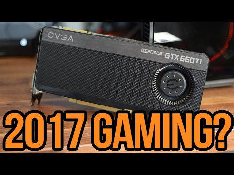 Is the GTX 660ti Worth Buying in 2017?