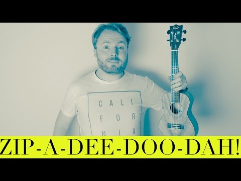 ZIP-A-DEE-DOO-DAH (EASY DISNEY UKULELE TUTORIAL)
