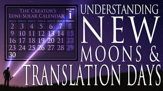 Understanding New Moons & Translation Days
