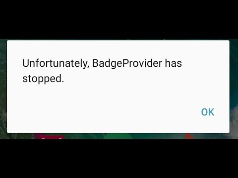 Unfortunately Badgeprovider Has Stopped Working Android Mobile.