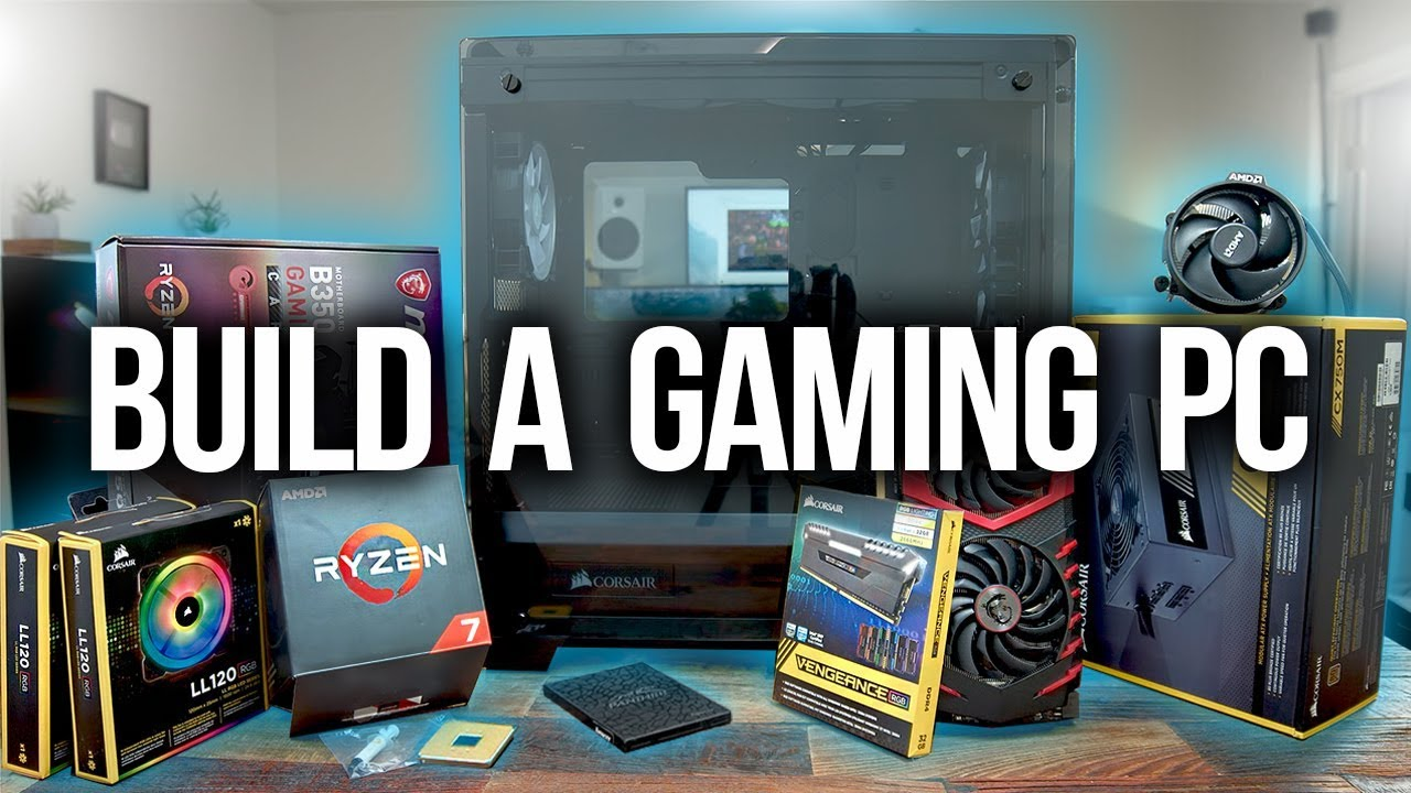 How To Build A Gaming Pc 2018