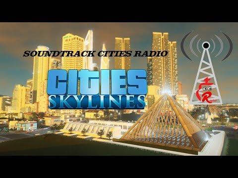 CITIES SKYLINES SOUNDTRACK CITIES RADIO !!!
