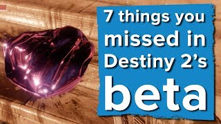 7 things you missed in the Destiny 2 beta