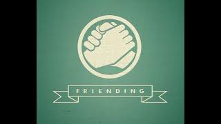 "Friending (Part 2) - ""One Friend Away!"""