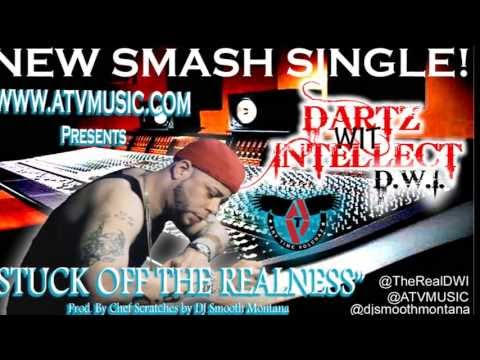 Dartz Wit Intellect (D.W.I) - Stuck Off The Realness - Prod by Chef (Scratches by DJ Smooth Montana)